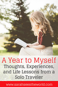 A year to myself || thoughts, experiences and life lessons from a solo traveller