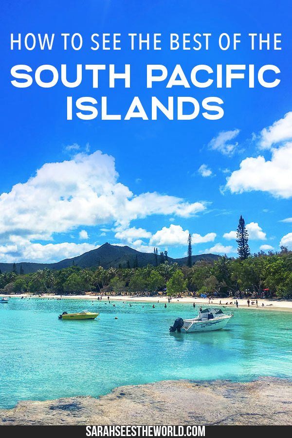 How to see the best of the South Pacific Islands