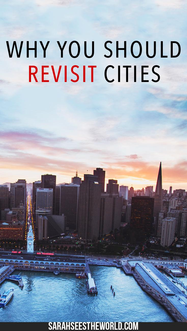 why you should revisit cities pinterest